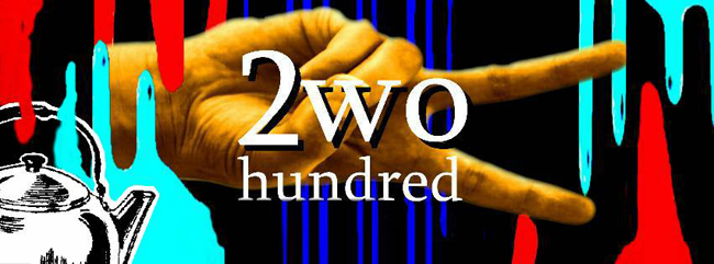 2wo Hundred